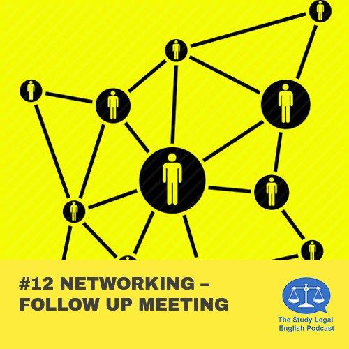 E12 û Networking û Follow up meeting