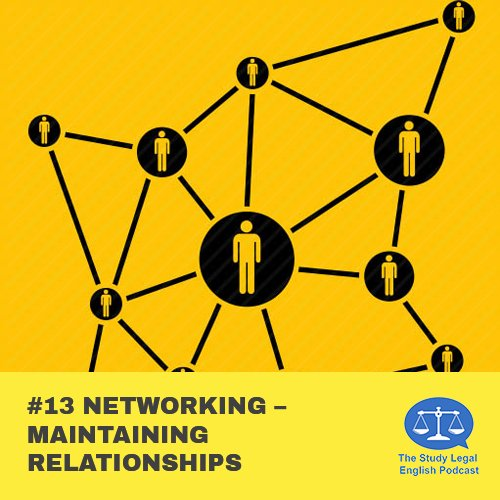 E13 û Networking û Maintaining Relationships