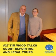 E27 û Tim Wood talks Court Reporting and Legal Tours