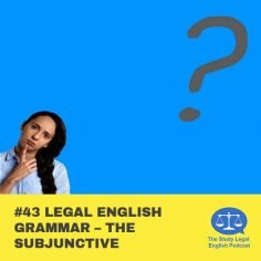 E43 Legal English Grammar û The Subjunctive