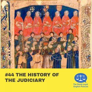 E44 The History of the Judiciary