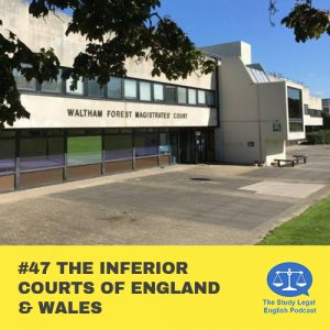 E47 The Inferior Courts of England & Wales