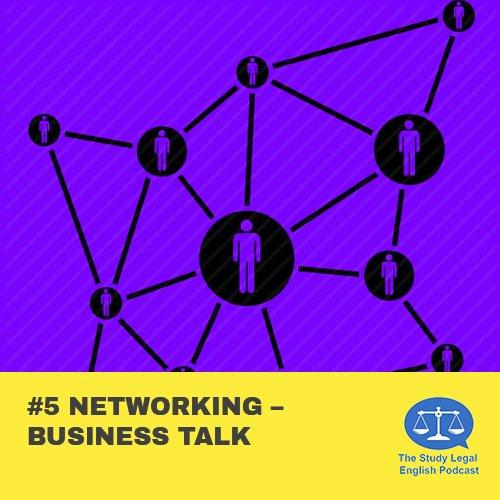 E5 û Networking û Business Talk