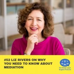 E52 Liz Rivers on why you need to know about mediation