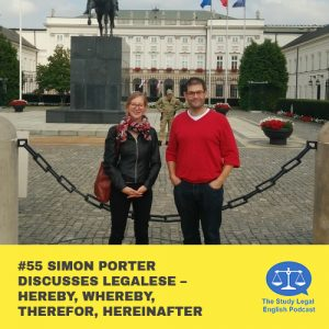 E55 Simon Porter discusses legalese û hereby, whereby, therefor, hereinafter