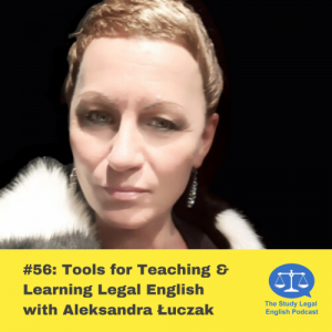 E56 – Tools for Teaching and Learning Legal English with Aleksandra Łuczak