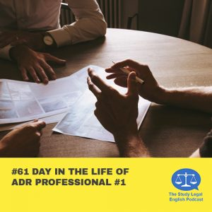 E61 Day in the Life of ADR Professional #1