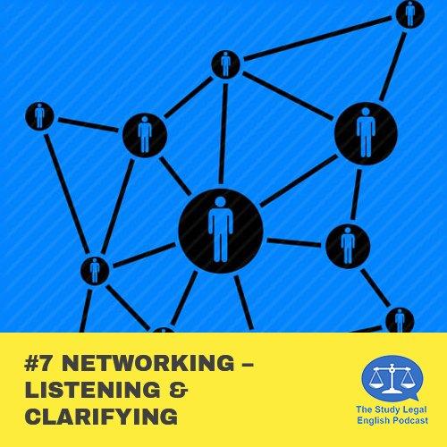E7 û Networking û Listening & Clarifying