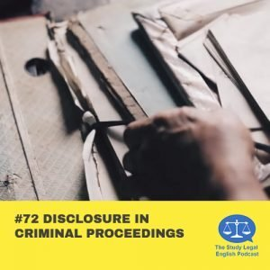 E72 Disclosure in Criminal Proceedings