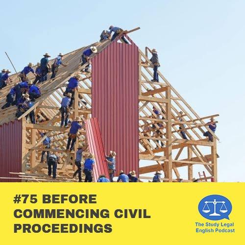 E75 Before Commencing Civil Proceedings (Monologue)
