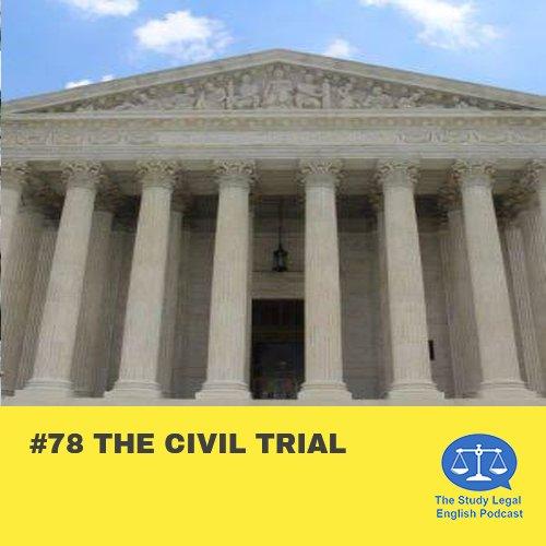 E78 The Civil Trial (Monologue)